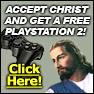 Accept Christ and Get a Free Playstation2